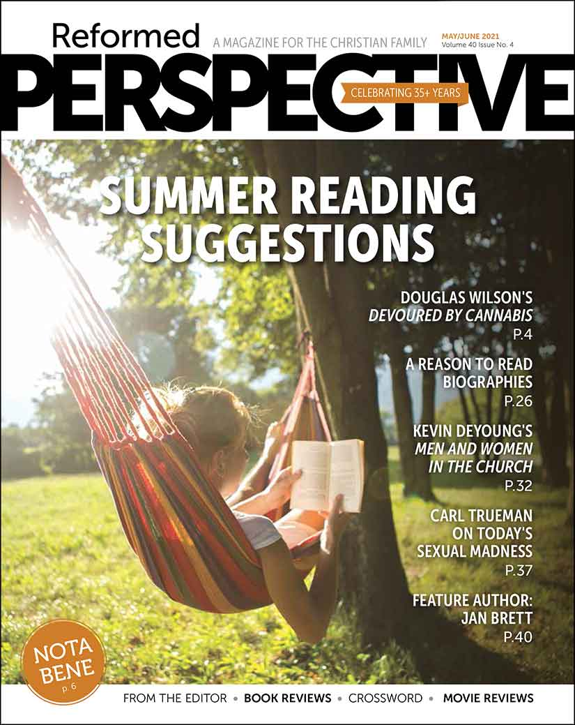 Front cover of the May June 2021 issue of Reformed Perspective. Click on it to download a pdf of the issue.
